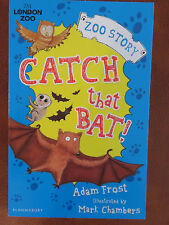 Catch That Bat! (Zoo Story) by Adam Frost - Paperback - New