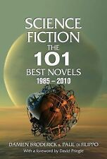 Science Fiction: The 101 Best Novels 1985–2010 by Broderick, Damien, Filippo, P