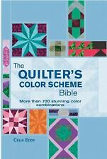 Artist/Craft Bible: The Quilter's Color Scheme Bible : More Than 700 Stunning...