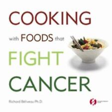 Cooking with Foods That Fight Cancer by Denis Gingras and Richard Béliveau...