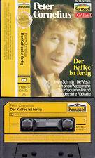 PETER CORNELIUS - Der Kaffee ist fertig > MC Musikkassette