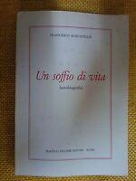 LIBRO FRANCESCO MOSCATELLO - UN SOFFIO DI VITA - PALOMBI EDITORI 1979