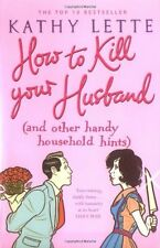 How to Kill Your Husband (and Other Handy Household Hints) By K .9780743468763