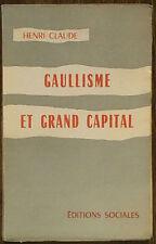 GAULLISME ET GRAND CAPITAL   H. CLAUDE
