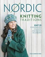 Nordic Knitting Traditions: Knit 25 Scandinavian, Icelandic and Fair Isle Access
