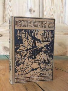 OSCAR DANBY VC by ROWLAND WALKER HB Circa 1936