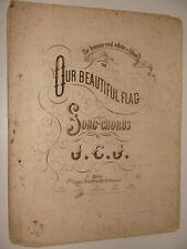US Civil War 1862 Our Beautiful Flag Bonnie Red White & Blue Union song sheet