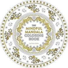 The Mindful Mandala Coloring Book: Inspiring Designs for Contemplation,