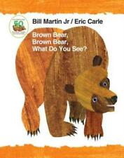 Brown Bear, Brown Bear, What Do You See? 50Th Anniversary Edition Padded Bo.