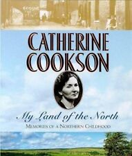My Land of the North: Memories of a Northern Childhood, Catherine Cookson, New B
