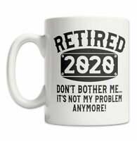 Retired 2020 Mug Funny Retirement Gift Mug Not My Problem Mug Retired Dad Gift