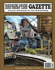 Narrow Gauge and Short Line GAZETTE: March /April 2020 - (BRAND NEW issue)