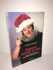 Huguette Dreikaus HUGUETTE CAPITALE DE NOEL petits contes grincants 1999 - CA91A