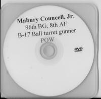 MARBURY COUNCELL JR 8TH AF,96TH BG, B-17 BALL TURRET GUNNER RARE INTERVIEW DVD