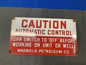 Original Porcelain MAGNOLIA PETROLIUM CO.  Caution Automatic Control