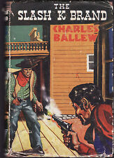 CHARLES BALLEW - THE SLASH K BRAND    FIRST EDITION   c1952  WESTERN