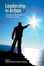 Leadership in Action II: Influential Irish Men Nurses' Contribution to-ExLibrary