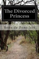 The Divorced Princess by René de Pont-Jest (2014, Paperback)