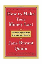 How to Make Your Money Last: The Indispensable Retirement Guide Free Shipping