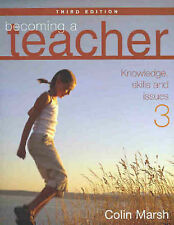 Becoming a Teacher: Knowledge, Skills and Issues by Colin Marsh (Paperback, 200…