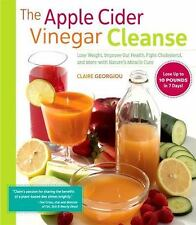 The Apple Cider Vinegar Cleanse: Lose Weight, Improve Gut Health, Fight Choleste