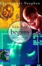 How Life Begins:: The Science of Life in the Womb-ExLibrary