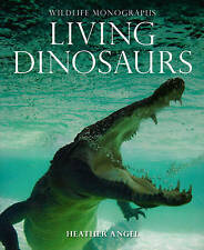 Living Dinosaurs (Wild Things) (Wildlife Monographs),Angel, Heather,New Book mon