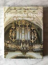 Hermann Fischer/ Theodor Wohnhaas: Historische Orgeln in Oberfranken, 1985