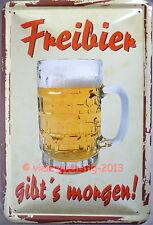 Blechschild 20x30 cm - Spruch - Freibier gibt´s morgen / Bier / Brauerei