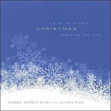 Tommy Walker This Is What Christmas Means to Me CD