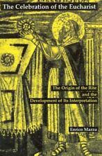 The Celebration of the Eucharist : The Origin of the Rite and the Development.