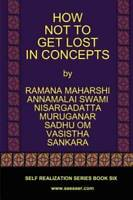 HOW NOT TO GET LOST IN CONCEPTS - Paperback By Ramana Maharshi - VERY GOOD