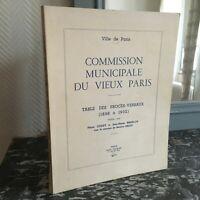 TABLE des Procès-Verbaux 1898-1932 Commission Municipale Du Vieux Paris Illustré