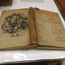 ADVENTURES OF THE YOUNG SOLDIER IN SEARCH OF A BETTER WORLD By C E M Joad