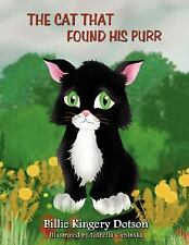 The cat that found his Purr by Billie Kingery Dotson (2007, Paperback)