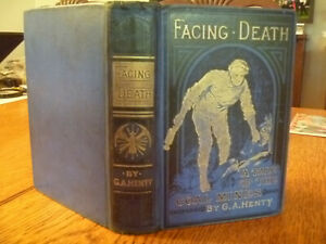 G. A. Henty Facing Death or the Hero of the Vaughan Pit A Tale of the Coal Mines