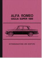 Alfa Romeo Giulia Super 1600 Bedienungsanleitung Betriebsanleitung Handbuch