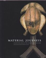 Material Journeys Collecting African and Oceanic Art 1945-2000 illus