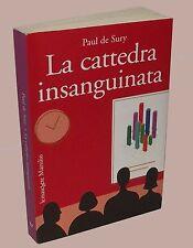 La cattedra insanguinata Paul de Sury Marsilio 2008 thriller Milano Università