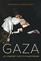 Gaza An Inquest into Its Martyrdom by Norman Finkelstein 9780520295711