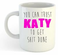 You Can Trust Katy To Get S--t Done - Funny Named Gift Mug Pink