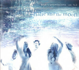 Blue Transmissions: Vol. 1 & 2 by HALIE AND THE MOON