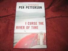 I CURSE THE RIVER OF TIME -- PER PETTERSON (HARDCOVER) 1ST GRAYWOLF PRESS PRTG