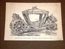 Rasissima incisione del 1873 Carrozza di gala di Re Jean IV del Portogallo