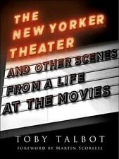 The New Yorker Theater and Other Scenes from a Life at the Movies, Talbot, Toby,