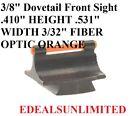 38 Dovetail Front Sight .410 Height .531 Width 332 Fiber Optic Orange