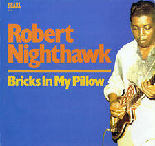 Robert Nighthawk - Bricks In My Pillow LP REISSUE NEW PEARL RECORDS Delta blues