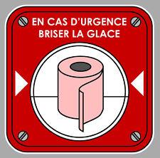 EN CAS D'URGENCE BRISER LA GLACE  WC HUMOUR 12cm AUTOCOLLANT STICKER AUTO EA033