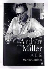 ARTHUR MILLER - A LIFE Martin Gottfried - Hardback - 1st Edition - NEW