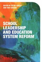 School Leadership and Education System Reform by Peter Earley 9781474273954